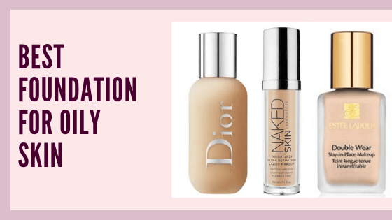 Best Foundations for Oily skin 2