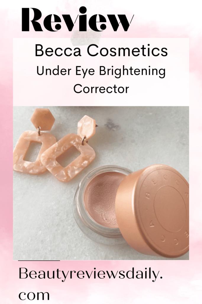 Becca Cosmetics Under Eye Brightening Corrector Review