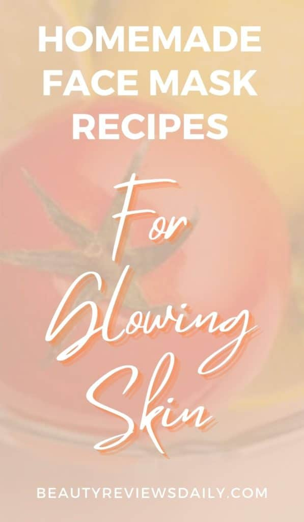 Homemade Face Mask Recipes For Glowing Skin