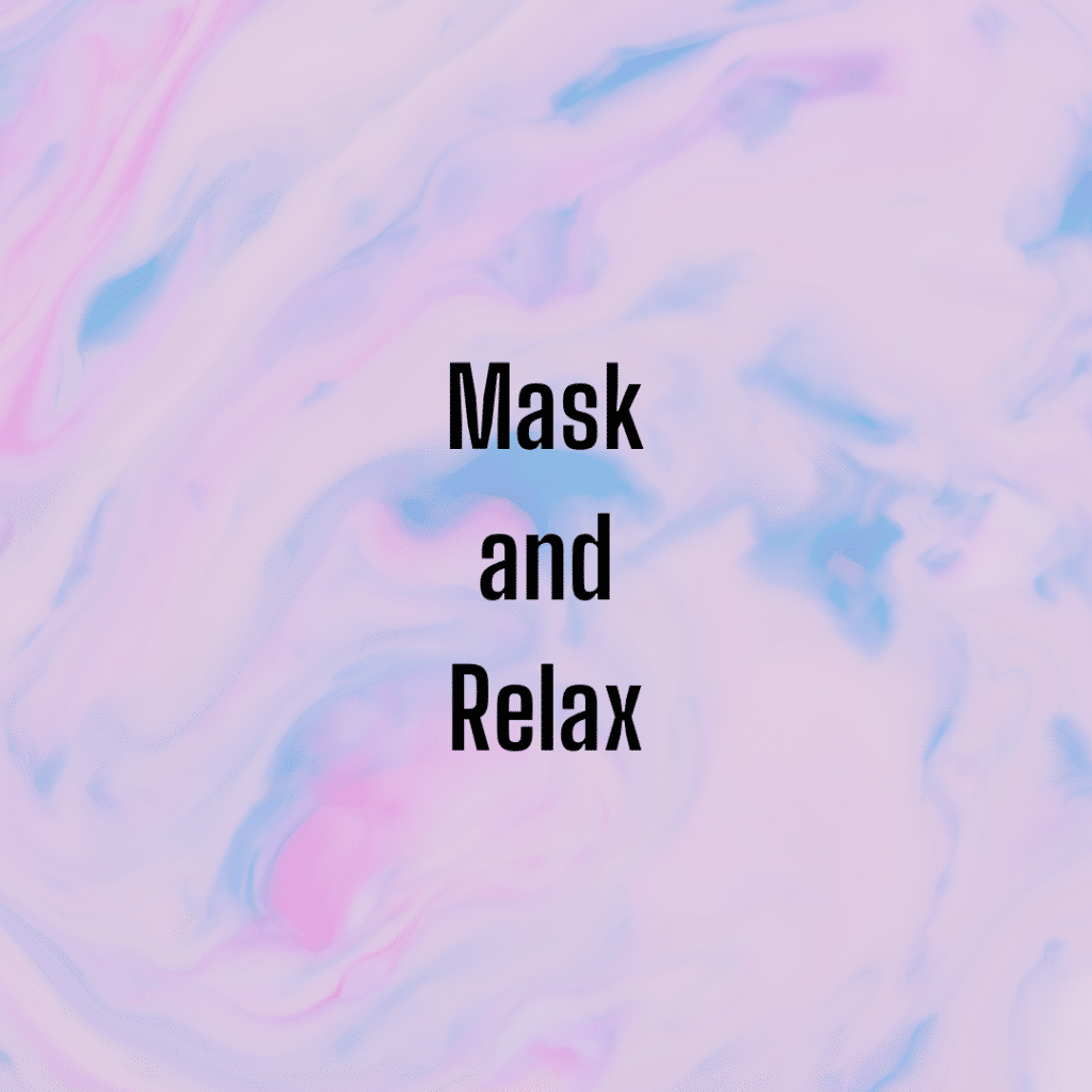 Mask and relax. Funny skincare sayings